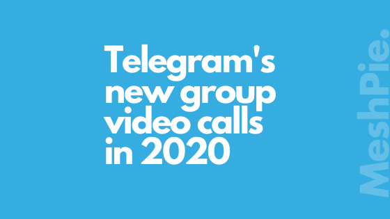 Telegram's new group video calls