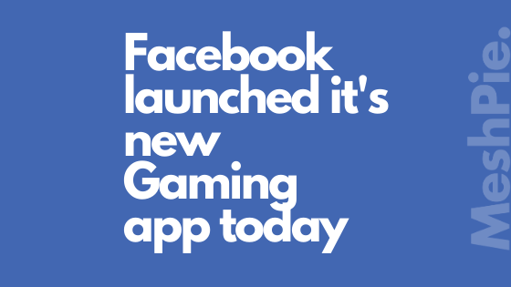facebook gaming app launched