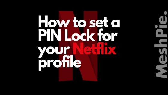 this blog will tell you how to set up PIN Lock for your Netflix profile