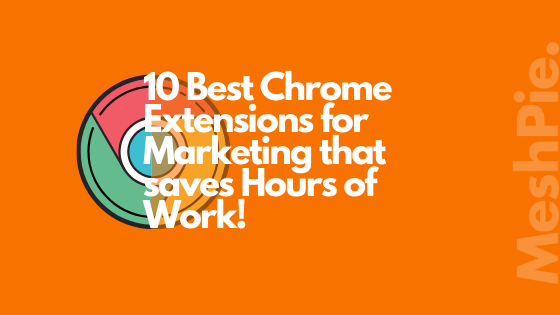 As a marketer, it is very much important to know the value of time, in this blog you will find some of the best chrome extensions that save hours of work.