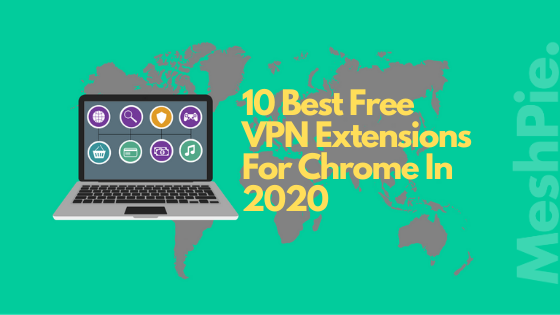 Free VPN Extensions for Chrome