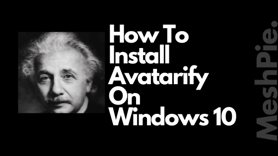 This blog will tell you how to setup Avatarify on windows 10