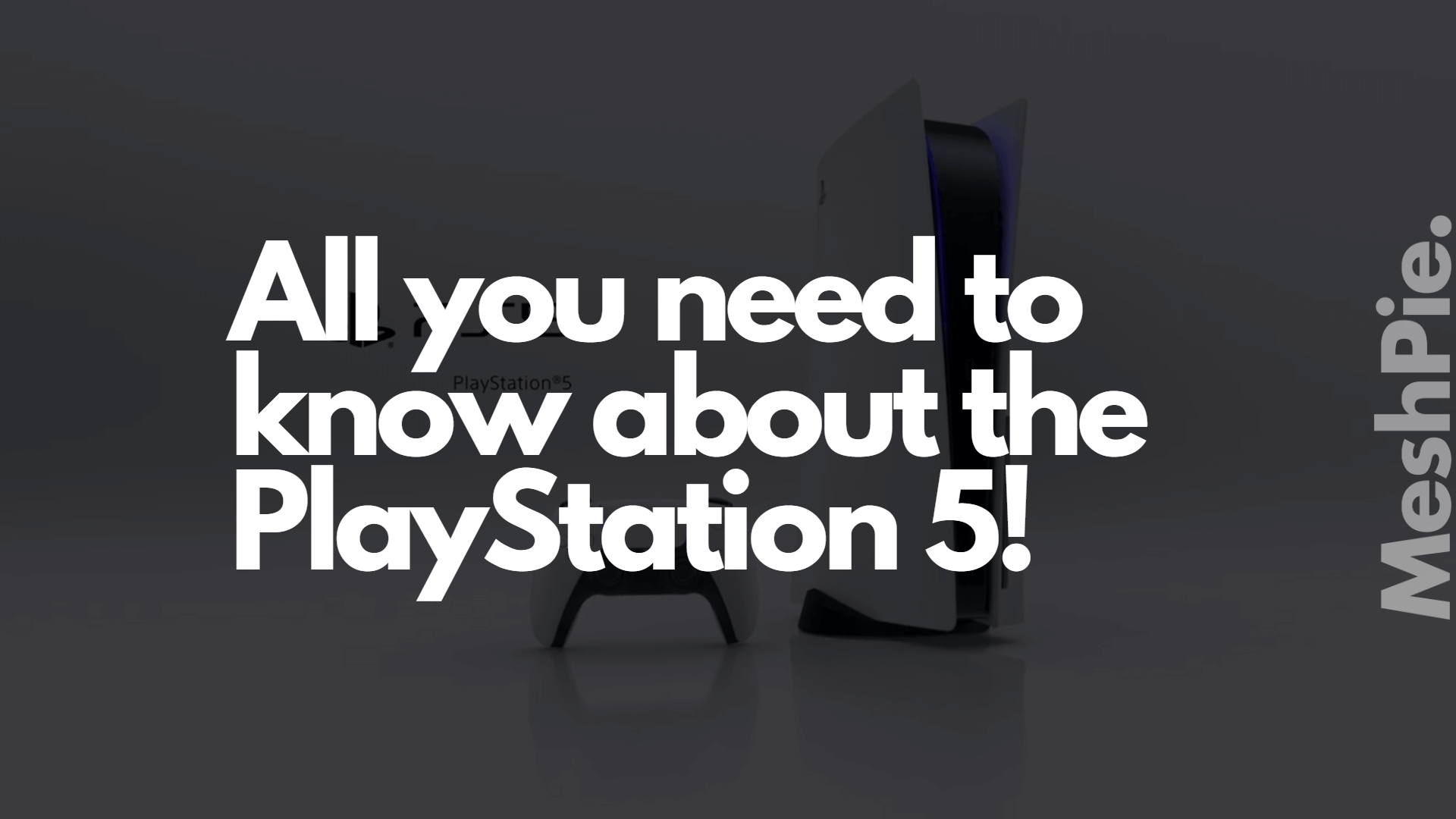All you need to know about the PlayStation 5!