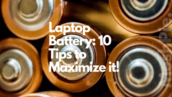10 Tips to improve laptop battery.
