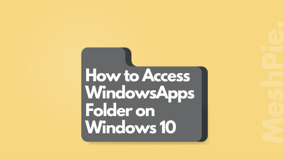 How to access WindowsApps folder