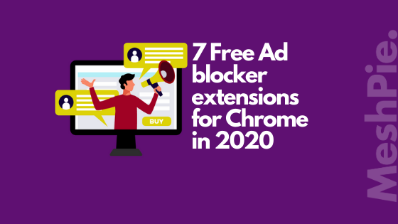 7 best free ad blocker extensions for Chrome.