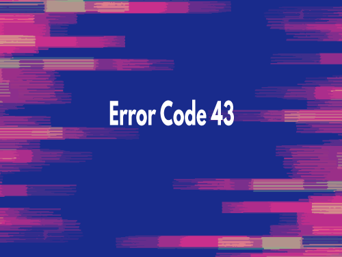 Image showing error code 43