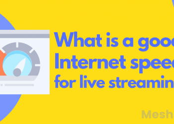 Internet speed for live streaming